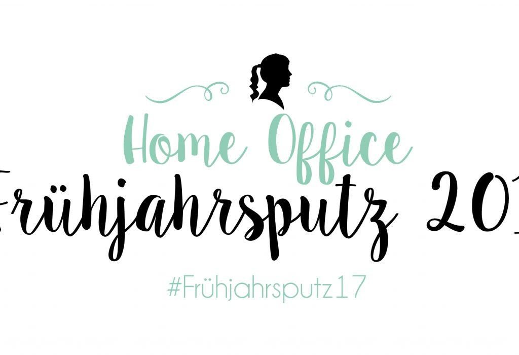 Frühjahrsputz 2017 – Ordnung im Home Office