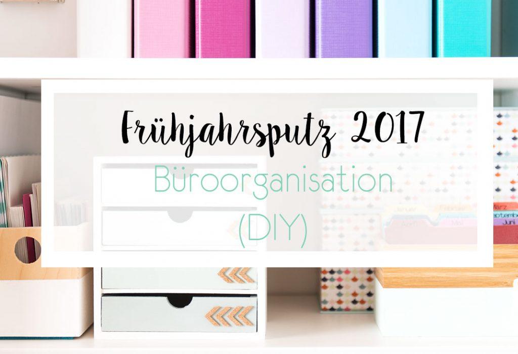 Frühjahrsputz 2017 – Büroorganisation