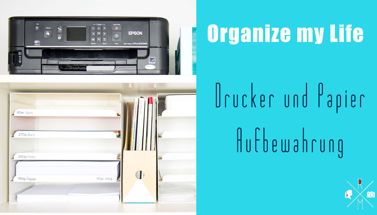 Organize my Life – Drucker und Papier
