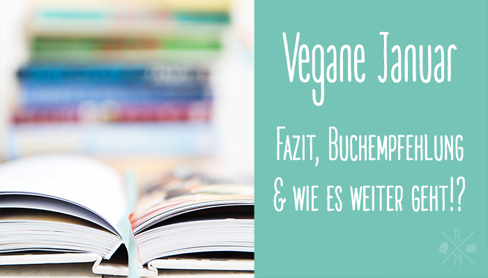 31 Tage vegane Rezepte – mein Fazit (Video)