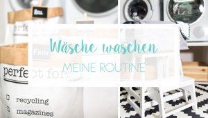 Wäsche waschen – Meine wöchentliche Routine [Werbung]